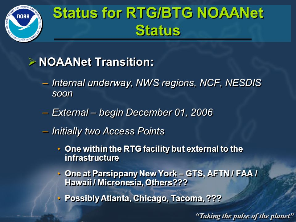 Status for RTG/BTG NOAANet Status