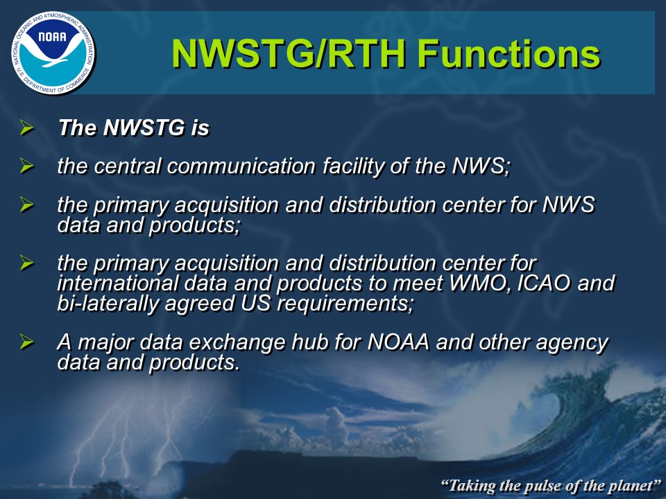 NWSTG/RTH Functions The NWSTG is