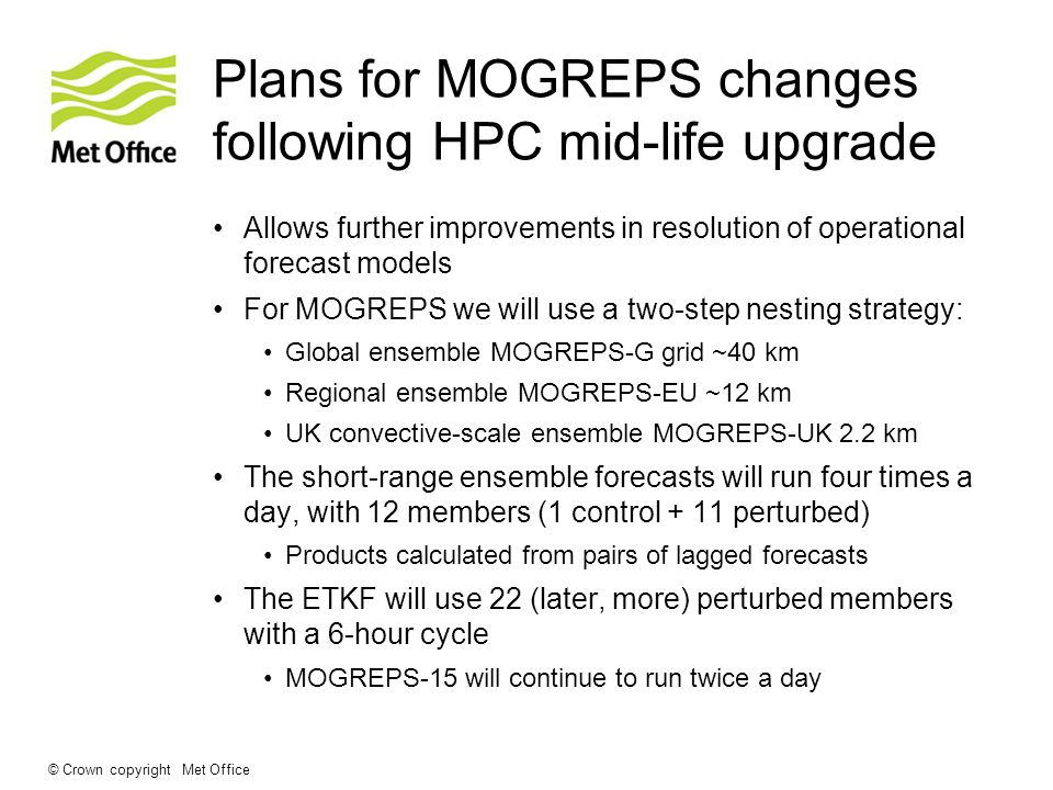Plans for MOGREPS changes following HPC mid-life upgrade