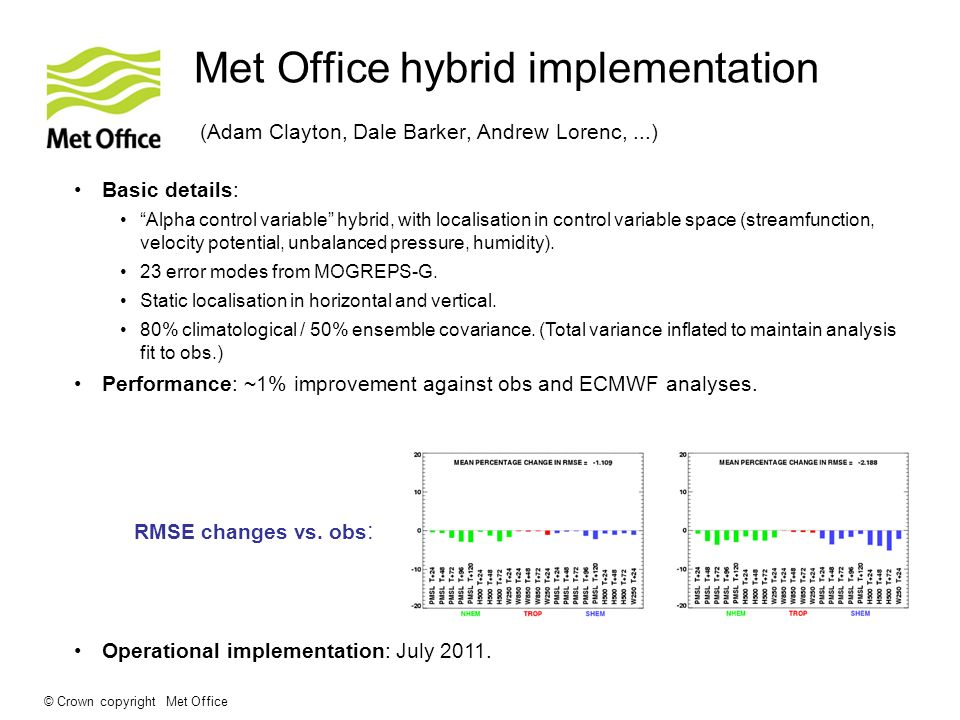 Met Office hybrid implementation (Adam Clayton, Dale Barker, Andrew Lorenc, ...)
