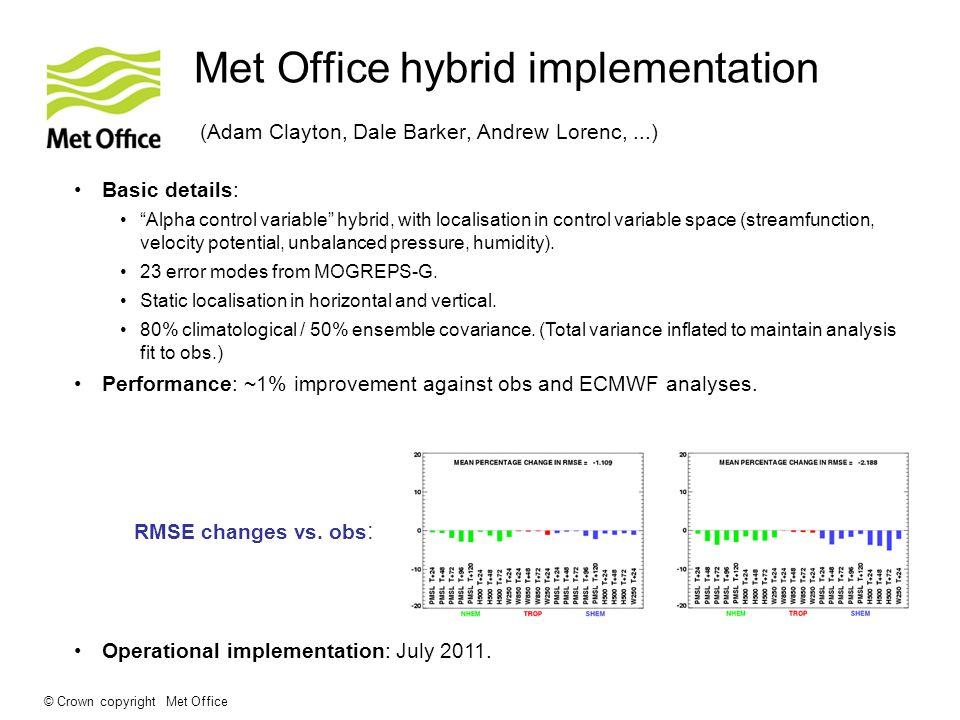 Met Office hybrid implementation (Adam Clayton, Dale Barker, Andrew Lorenc, ...)