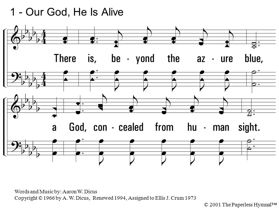 1 - Our God, He Is Alive 1  There is, beyond the azure blue,