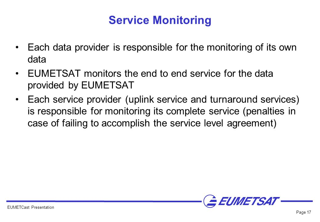 Service Monitoring Each data provider is responsible for the monitoring of its own data.