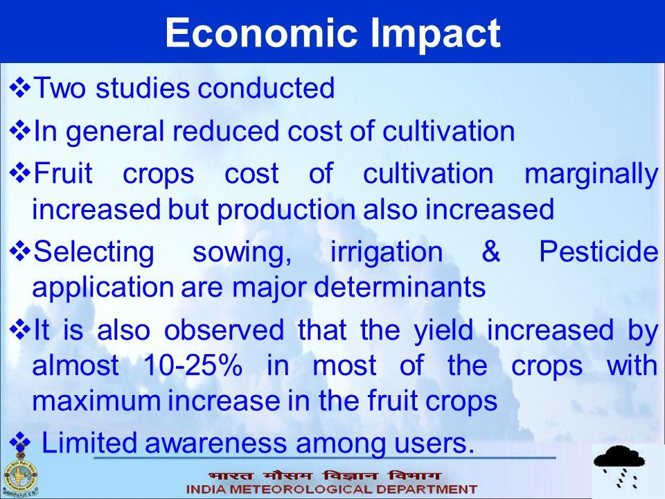 Economic Impact Two studies conducted