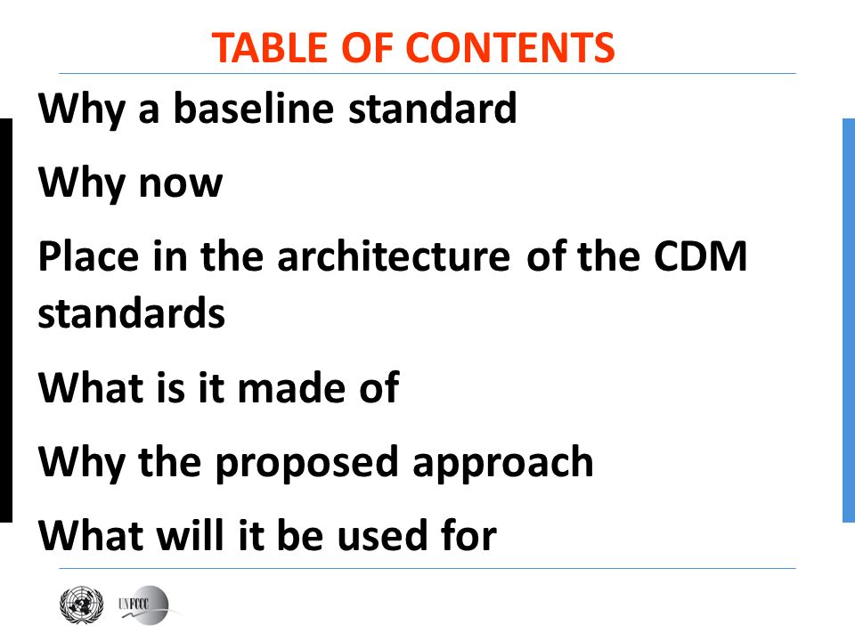 Why a baseline standard Why now