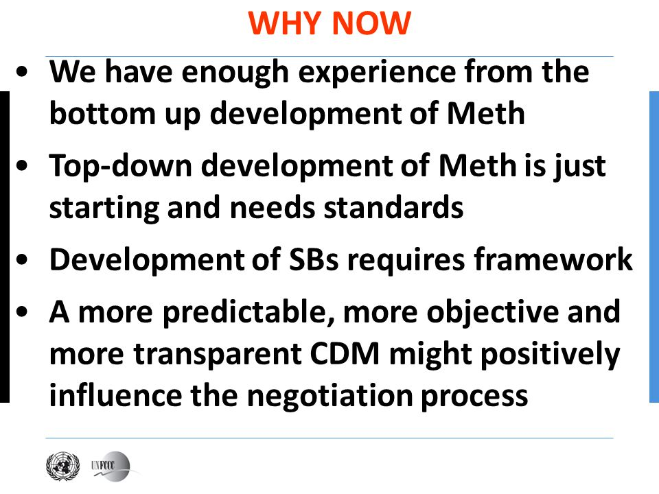 WHY NOW Presentation title. We have enough experience from the bottom up development of Meth.