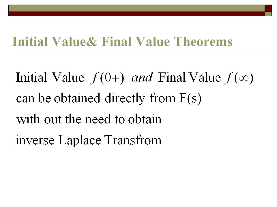 Initial Value& Final Value Theorems