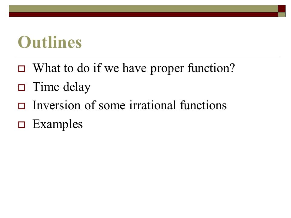 Outlines What to do if we have proper function Time delay