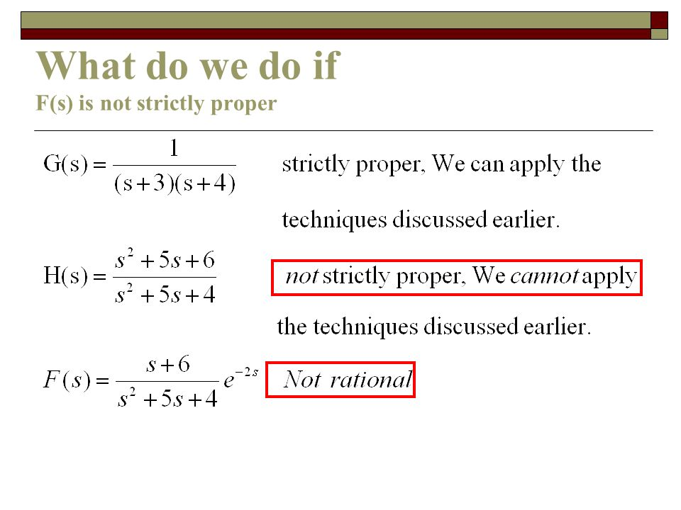 What do we do if F(s) is not strictly proper
