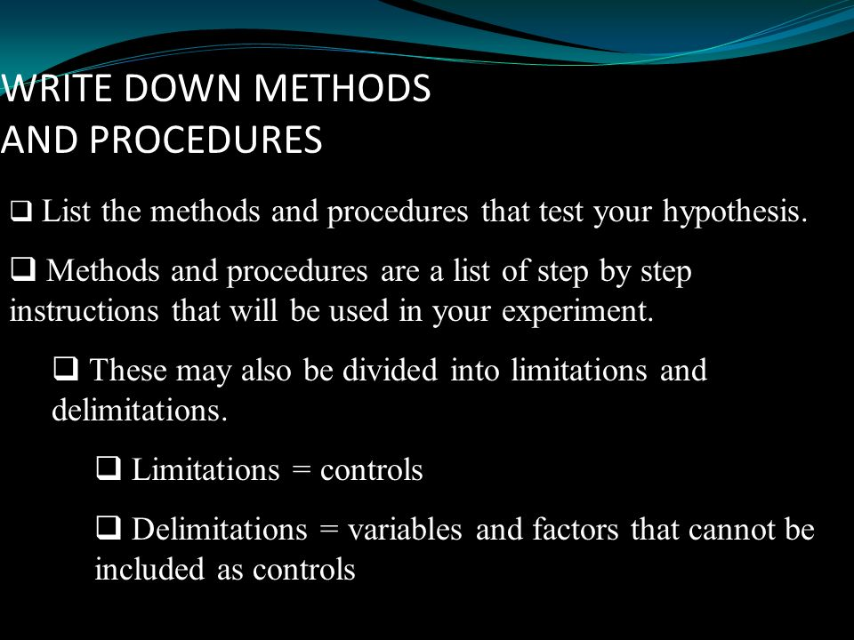 WRITE DOWN METHODS AND PROCEDURES