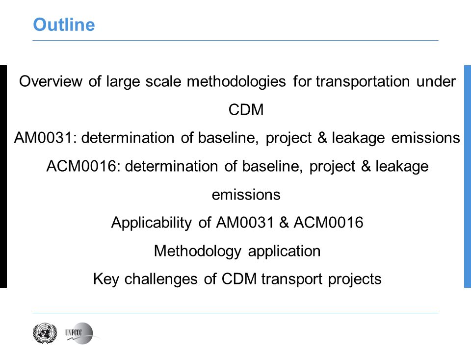 Outline Overview of large scale methodologies for transportation under CDM. AM0031: determination of baseline, project & leakage emissions.
