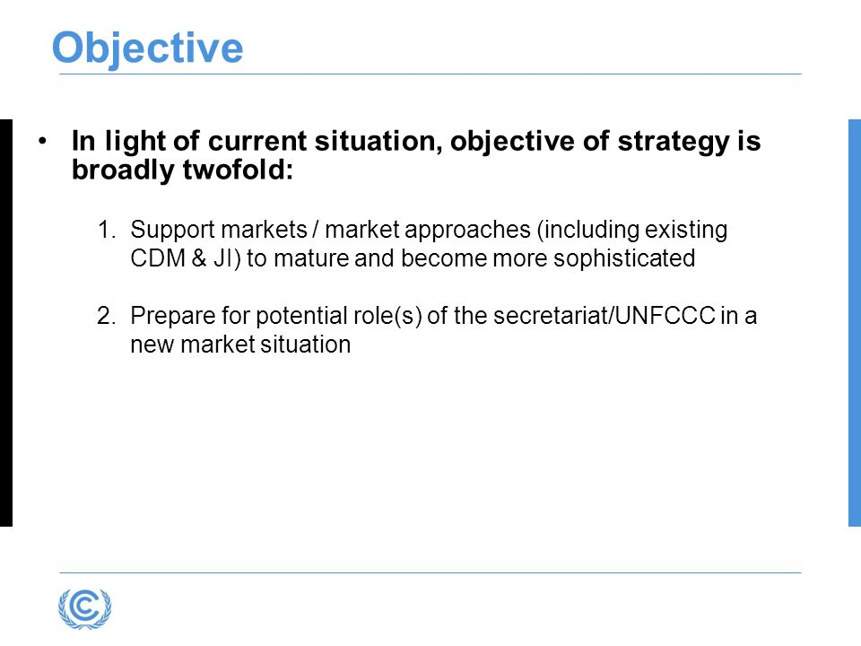 Presentation title Objective. In light of current situation, objective of strategy is broadly twofold: