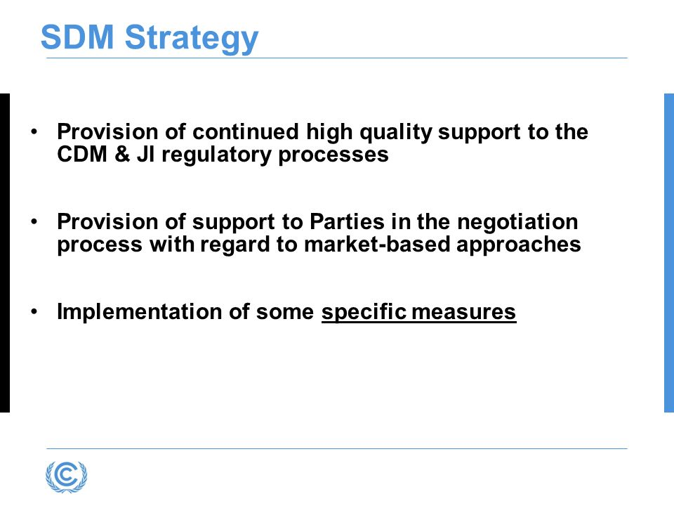 Presentation title SDM Strategy. Provision of continued high quality support to the CDM & JI regulatory processes.