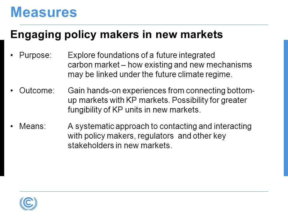 Measures Engaging policy makers in new markets
