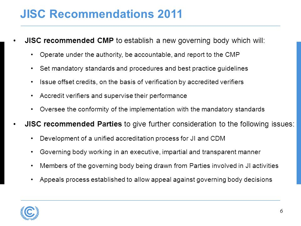 Presentation title JISC Recommendations 2011. JISC recommended CMP to establish a new governing body which will: