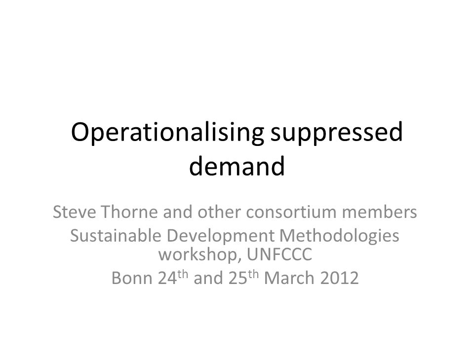 Operationalising suppressed demand