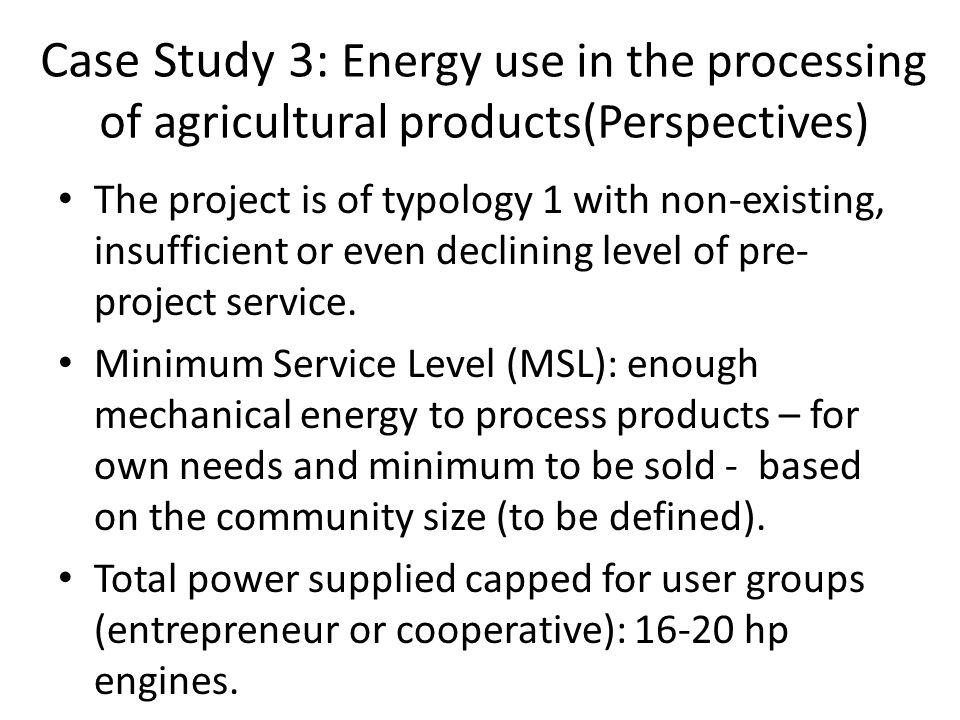 Case Study 3: Energy use in the processing of agricultural products(Perspectives)