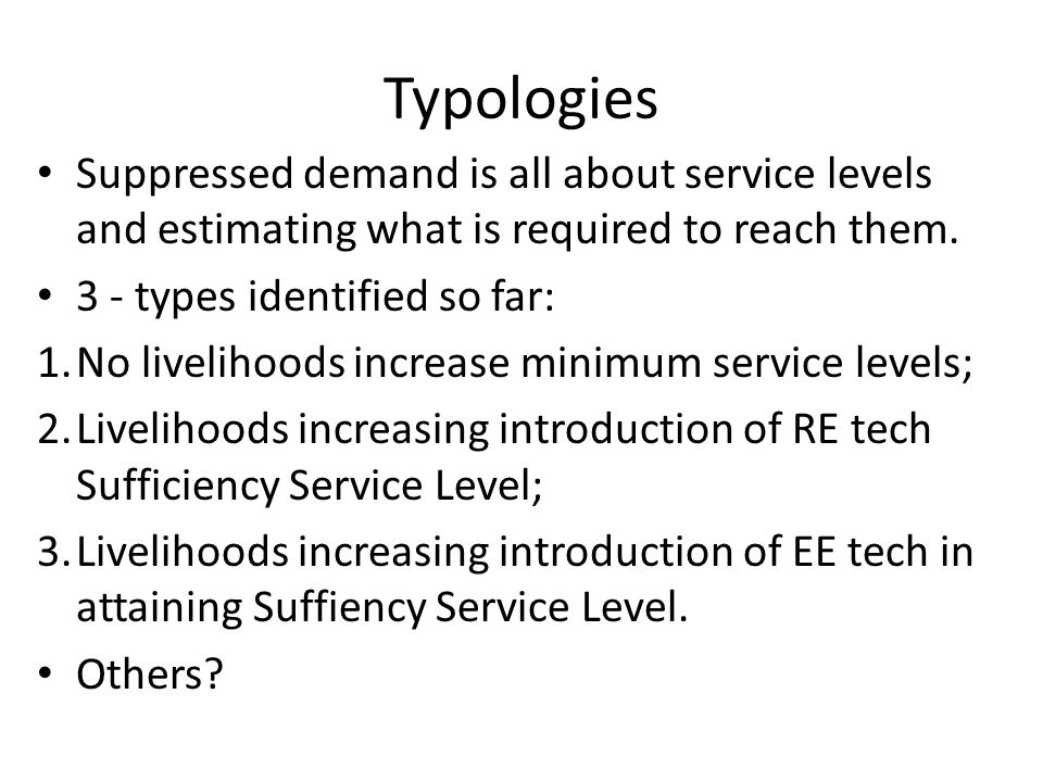 Typologies Suppressed demand is all about service levels and estimating what is required to reach them.