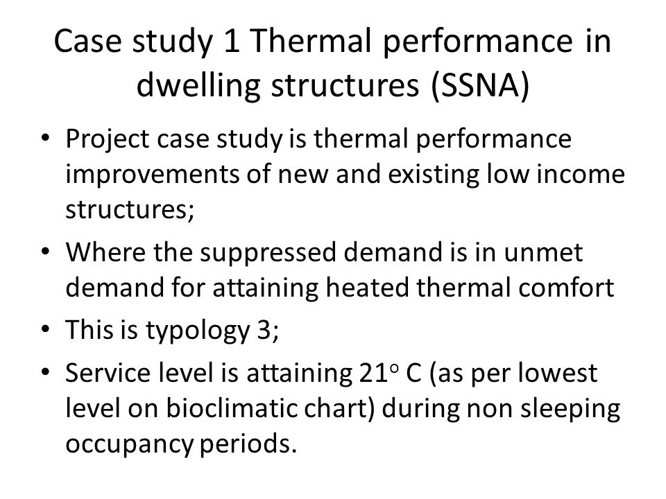 Case study 1 Thermal performance in dwelling structures (SSNA)