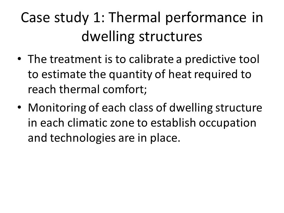 Case study 1: Thermal performance in dwelling structures