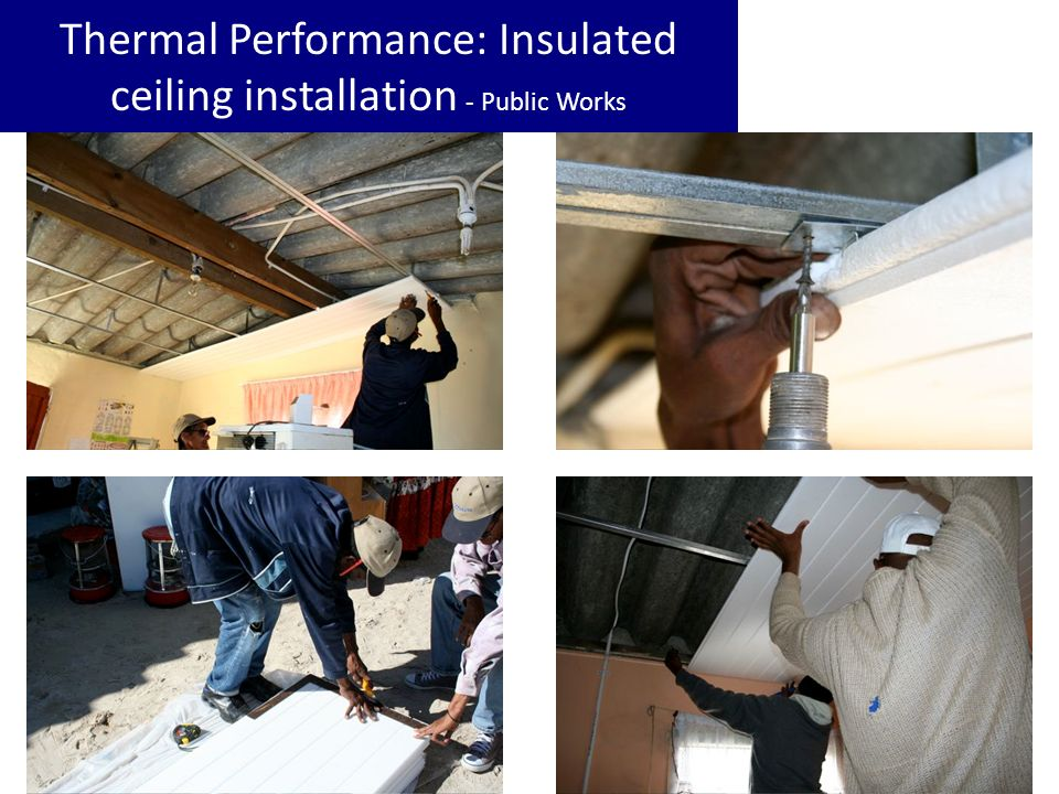 Thermal Performance: Insulated ceiling installation - Public Works