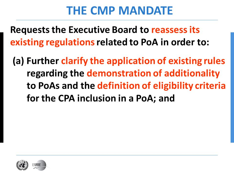 THE CMP MANDATE Requests the Executive Board to reassess its existing regulations related to PoA in order to: