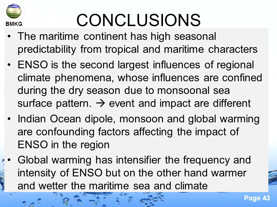 CONCLUSIONS BMKG. The maritime continent has high seasonal predictability from tropical and maritime characters.