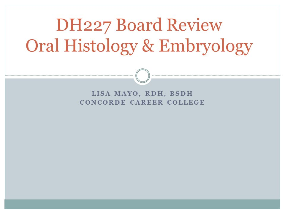 Dh227 Board Review Oral Histology Embryology Ppt Download