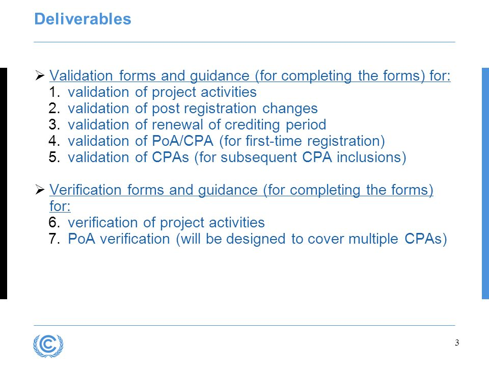Deliverables Validation forms and guidance (for completing the forms) for: validation of project activities.