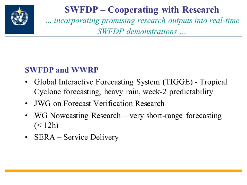 SWFDP – Cooperating with Research … incorporating promising research outputs into real-time SWFDP demonstrations …