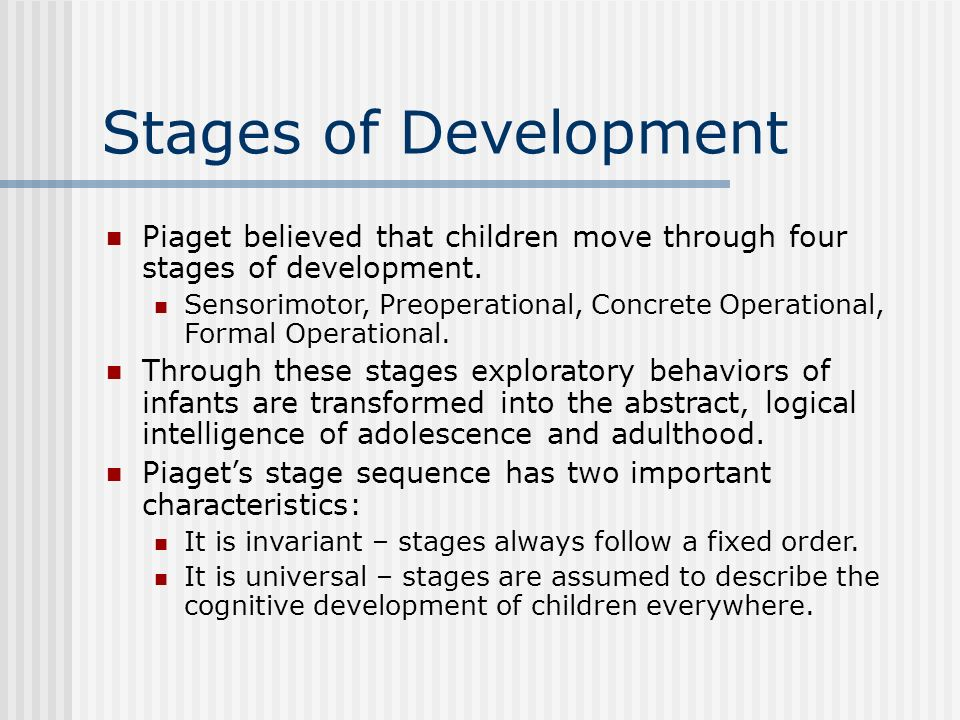 describe the stages of the development The piaget stages of development is a blueprint that describes the stages of  normal intellectual development, from infancy through adulthood.