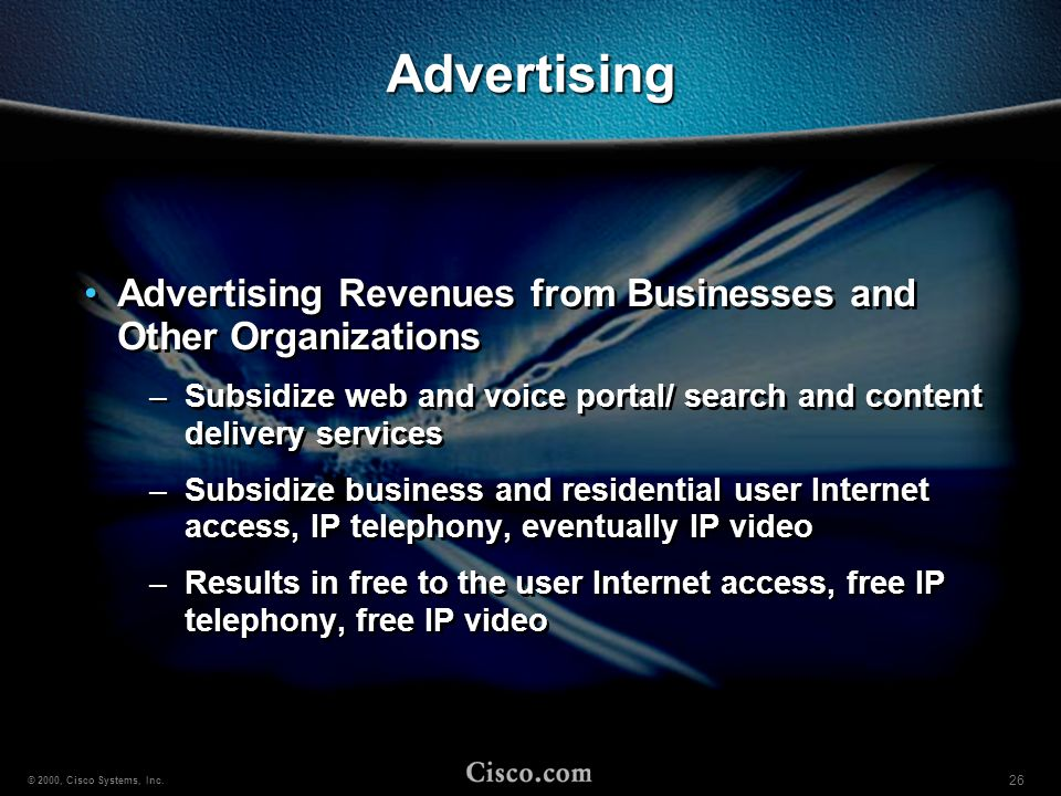 Advertising Advertising Revenues from Businesses and Other Organizations. Subsidize web and voice portal/ search and content delivery services.