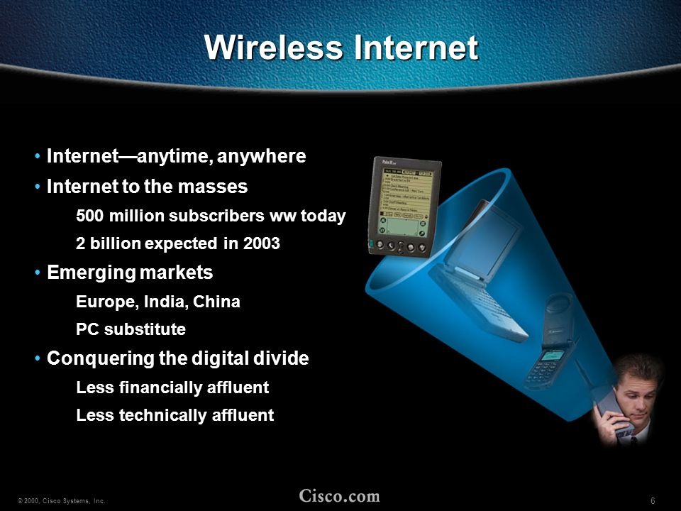 Wireless Internet Internet—anytime, anywhere Internet to the masses