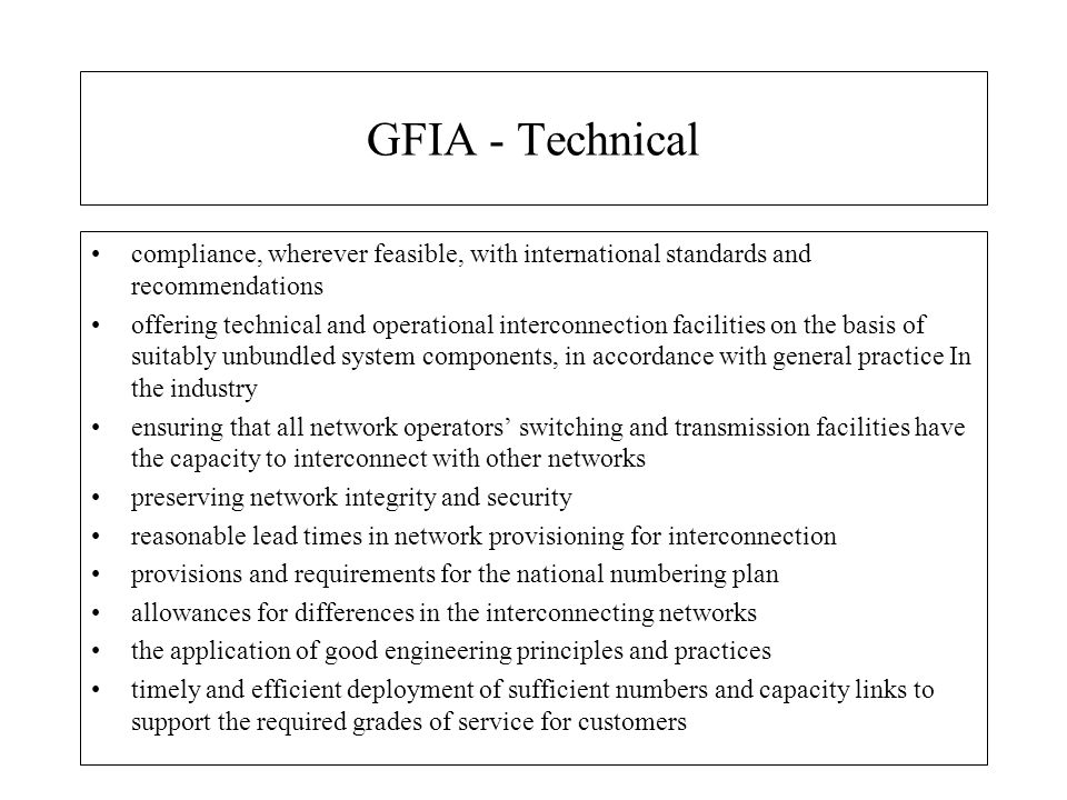 GFIA - Technical compliance, wherever feasible, with international standards and recommendations.