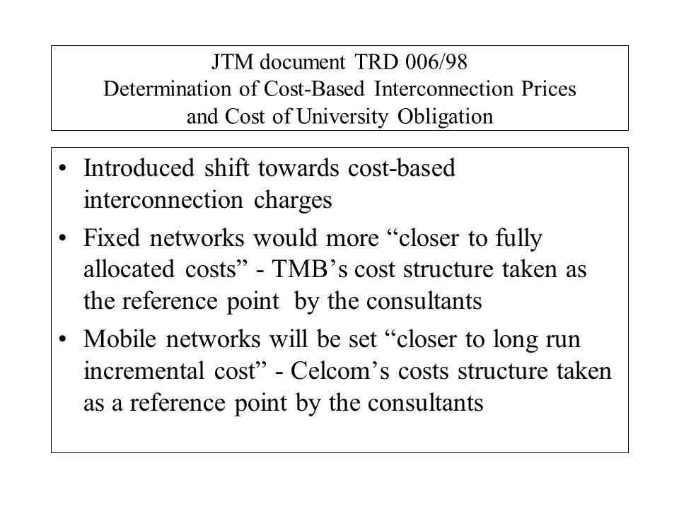 Introduced shift towards cost-based interconnection charges