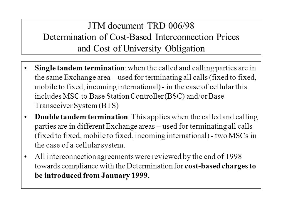 JTM document TRD 006/98 Determination of Cost-Based Interconnection Prices and Cost of University Obligation