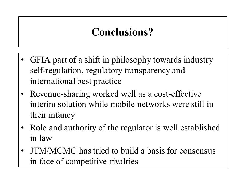 Conclusions GFIA part of a shift in philosophy towards industry self-regulation, regulatory transparency and international best practice.