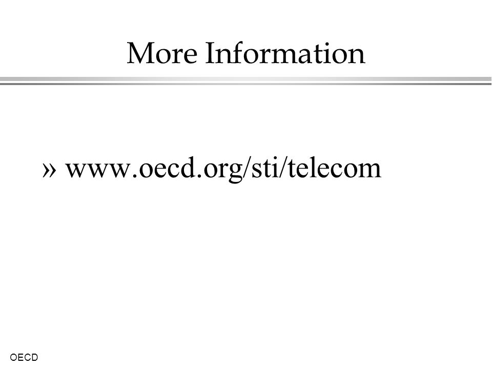 More Information www.oecd.org/sti/telecom