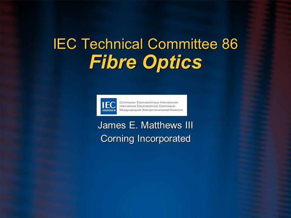 IEC Technical Committee 86 Fibre Optics