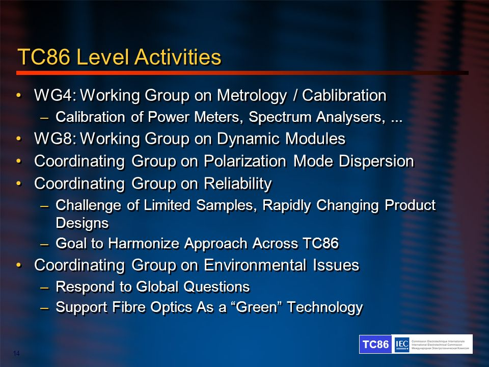 TC86 Level Activities WG4: Working Group on Metrology / Cablibration