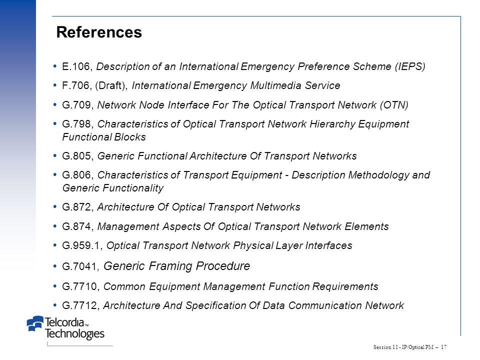 References E.106, Description of an International Emergency Preference Scheme (IEPS) F.706, (Draft), International Emergency Multimedia Service.