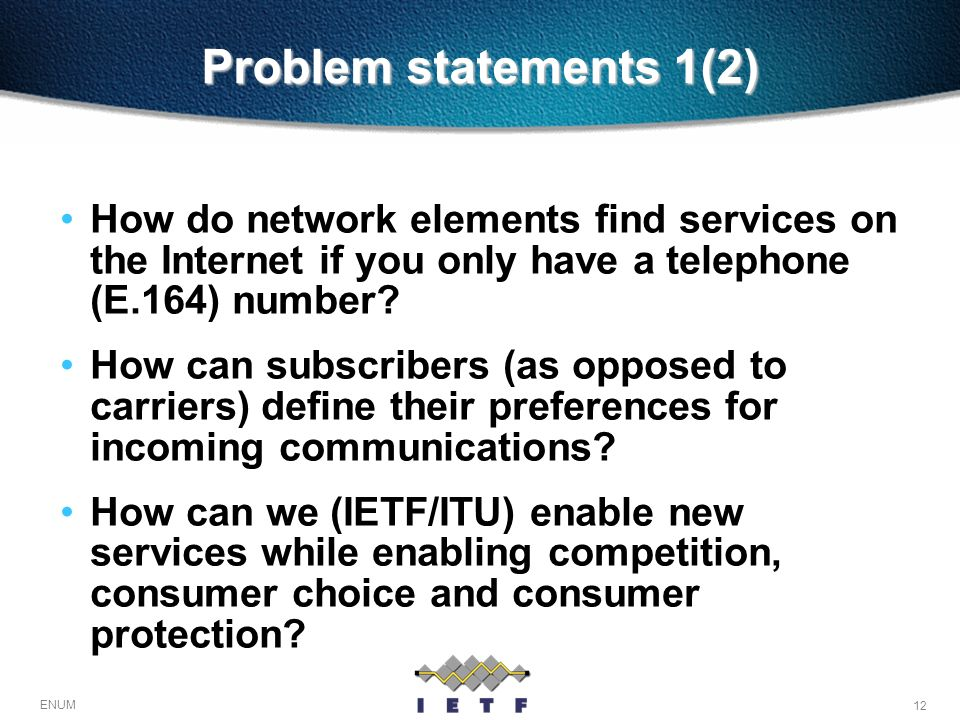 Problem statements 1(2) How do network elements find services on the Internet if you only have a telephone (E.164) number