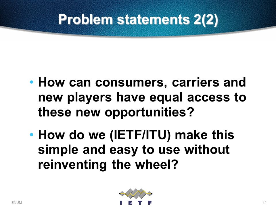 Problem statements 2(2) How can consumers, carriers and new players have equal access to these new opportunities
