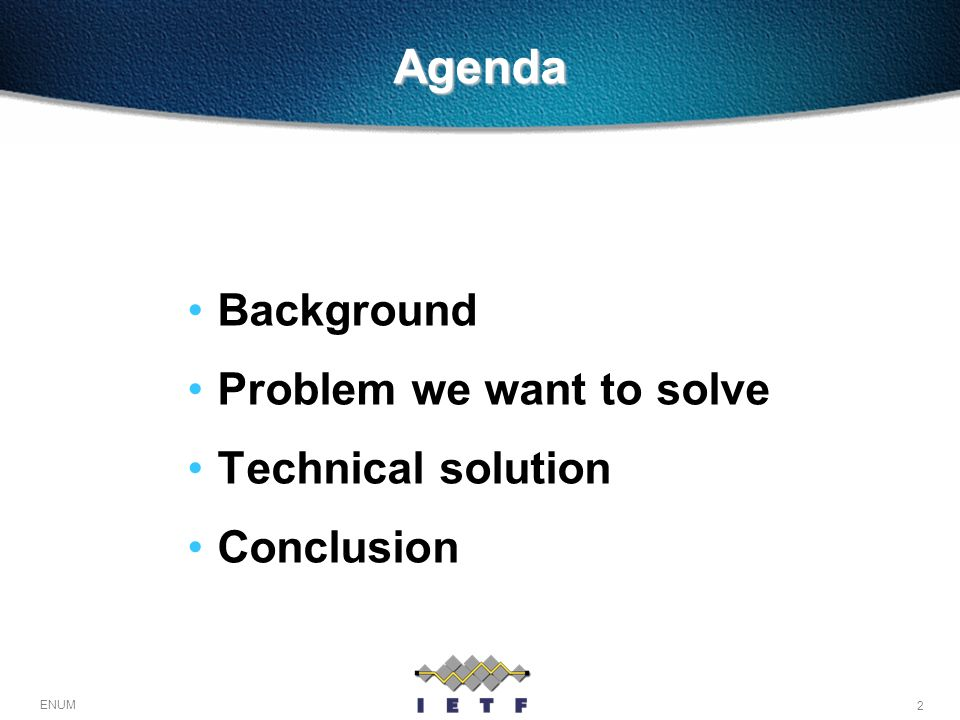 Agenda Background Problem we want to solve Technical solution