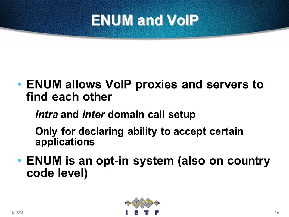 ENUM and VoIP ENUM allows VoIP proxies and servers to find each other