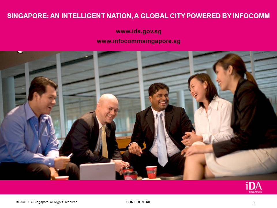 SINGAPORE: AN INTELLIGENT NATION, A GLOBAL CITY POWERED BY INFOCOMM