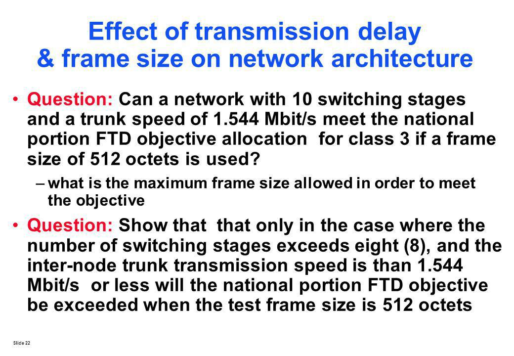 Effect of transmission delay & frame size on network architecture