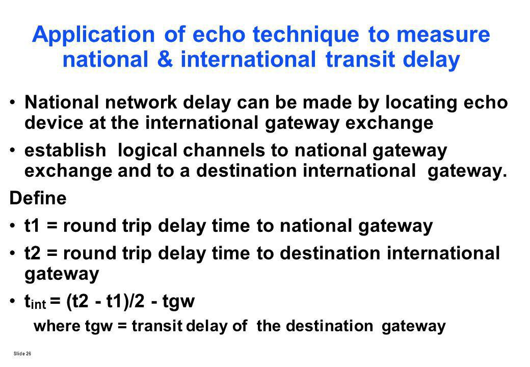 Application of echo technique to measure national & international transit delay
