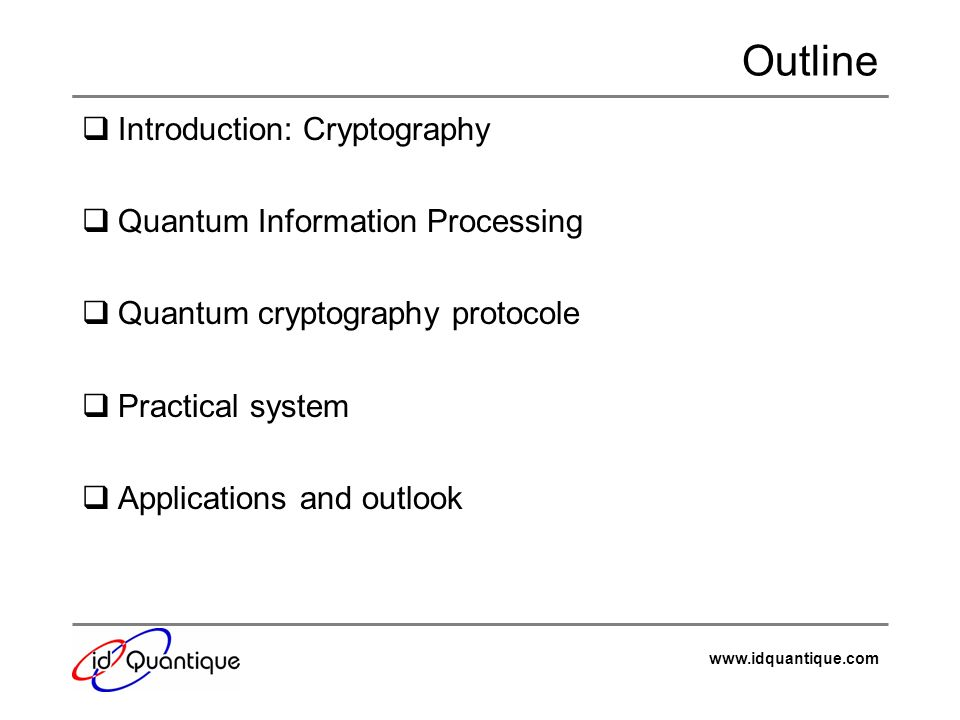 Outline Introduction: Cryptography Quantum Information Processing