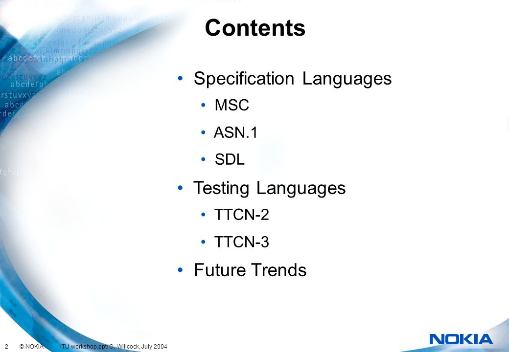 Contents Specification Languages Testing Languages Future Trends MSC